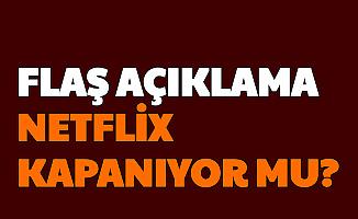 Kritik Görüşme Restleşme ile Bitti: Netflix Kapanıyor mu?