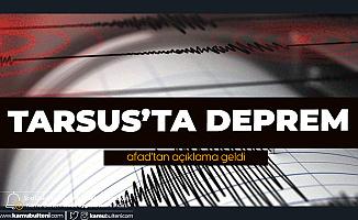 Mersin Tarsus'ta Deprem! AFAD'tan Açıklama Geldi