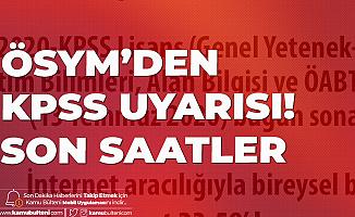 ÖSYM'den KPSS Lisans Adaylarına Son Uyarı