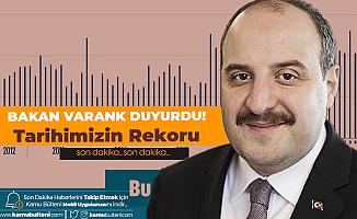 Sanayi ve Teknoloji Bakanı Varank: Tarihimizin Rekorunu Kırdık