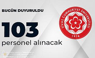Sivas Cumhuriyet Üniversitesi'ne 103 Sözleşmeli Personel Alımı Yapılacak
