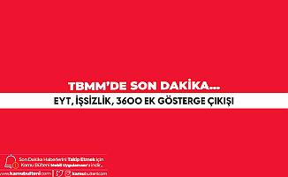 TBMM'de EYT, 3600 Ek Gösterge Çıkışı: Dilimizde Tüy Bitti...