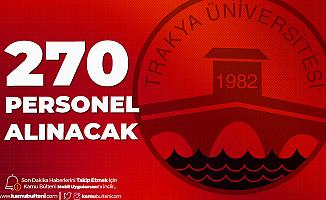 Trakya Üniversitesi'ne 270 Sözleşmeli Personel Alımı Yapılacak