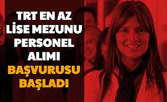 TRT En Az Lise Mezunu KPSS'siz Personel Alımı Başvurusu Başladı