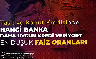 Ziraat Bankası, Vakıfbank, Halkbank, İş Bankası, Yapı Kredi, TEB , QNB Finansbank Denizbank Konut Kredisi ve Taşıt Kredisi Faiz Oranları