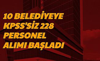 10 Şehirde Belediyelere 228 KPSS'siz Personel Alınacak