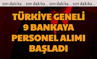 9 Bankaya Türkiye Geneli En Az Lise Mezunu Personel Alımı Başvurusu Başladı 3-5 Bin TL Maaş