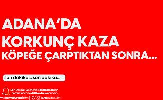 Adana'da Köpeğe Çarpan Araç Takla Attı! 3 Kişi Yaralandı