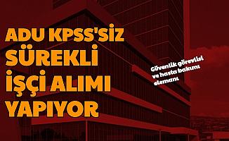 Aydın Adnan Menderes Üniversitesi Kadrolu Güvenlik Görevlisi ve Hasta Bakımı Elemanı Alıyor