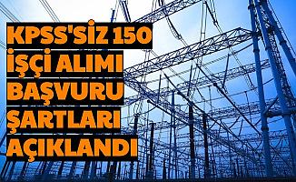 Başvuru Şartları Açıklandı: TEİAŞ 42 Şehre KPSS'siz 150 İşçi Alacak