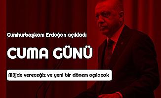 """Cumhurbaşkanı Erdoğan Yeni Bir Dönem Başlayacak Dedi ve Duyurdu: """"Cuma Günü Müjde Vereceğiz"""""""