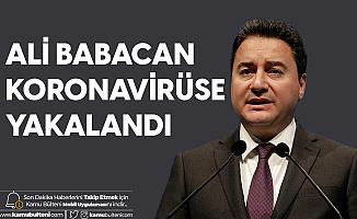 DEVA Partisi Genel Başkanı Ali Babacan Koronavirüse Yakalandı