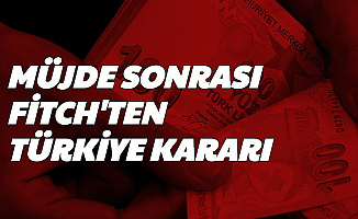Fitch'ten Türkiye Kararı: Kredi Notu Düşürüldü
