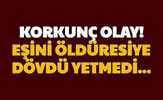 Gaziantep'te Feci Olay: Cezaevinden Çıkan Kişi, Eşini Öldüresiye Dövüp...
