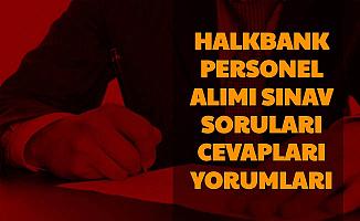 Halkbank Personel Alımı Sınav Soruları Cevapları ve Aday Yorumları (Sınav Sonucu Ne Zaman?)