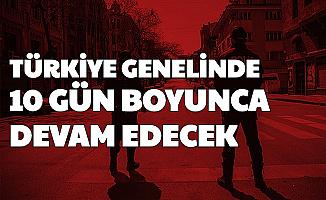 Koronavirüs Kararı Bugün Başladı: Türkiye Genelinde 10 Gün Boyunca Devam Edecek