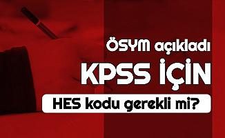 KPSS İçin HES Kodu Gerekli mi? (E Devlet ve SMS ile HES Kodu Nasıl Alınır?)