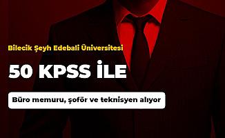 Mülakatsız 50 KPSS ile Büro Personeli, Şoför ve Teknisyen Alımı (Bilecik Şeyh Edebali Üniversitesi)
