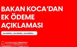 Sağlık Bakanı Fahrettin Koca'dan Sağlık Personeline Ek Ödeme Açıklaması!