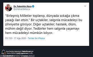 """Sağlık Bakanı Koca: """"BM Toplanıp, Tüm Dünyada Sokağa Çıkma Yasağı İlan Etsin"""" Bir Uçtakiler Salgınla Mücadeleyi Böyle Görüyor"""