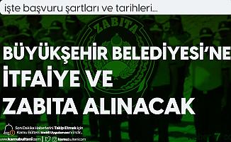 Sakarya Büyükşehir Belediyesi'ne İtfaiye Eri ve Zabıta Memuru Alımları Yapılacak
