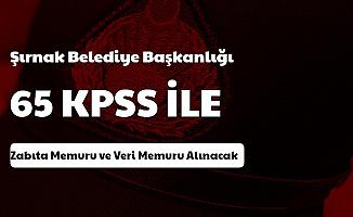 Şırnak Belediyesi Zabıta Memuru ve Veri Memuru Alımı Yapacak