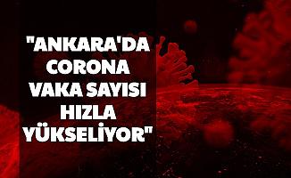 Son Dakika: Ankara'da Vaka Sayısı Hızla Artıyor