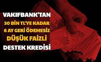 Vakıfbank'tan Gençlere ve Ailelerine İyi Haber: İşte Düşük Faizli 6 Ay Geri Ödemesiz Destek Kredisi Başvurusu