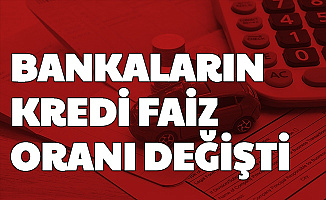 Vakıfbank, Ziraat Bankası ve Halkbank Kredi Faiz Oranları Değişti (İhtiyaç-Taşıt ve Konut Kredisi)