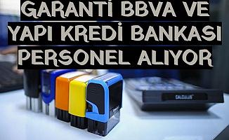 Yapı Kredi ve Garanti BBVA 4-5 Bin TL Maaşla Personel Alımı Yapıyor