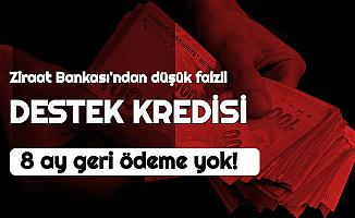 Ziraat Bankası'ndan 30 Bin TL'ye Kadar Destek Kredisi: 8 Ay Geri Ödemesiz