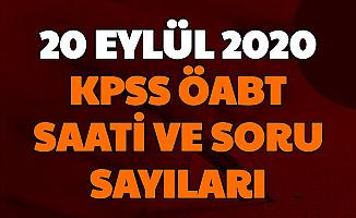20 Eylül 2020 KPSS ÖABT Sınav Saati , Soru Sayısı
