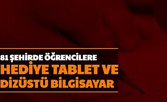 81 Şehirde Öğrencilere Ücretsiz Tablet ve Dizüstü Bilgisayar-Laptop (Acun Ilıcalı TV, Selçuk Bayraktar-Belediye MEB Başvurusu)