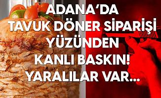 Adana'da Tavuk Dönerciye Kanlı Baskın