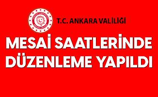 Ankara Valiliği'nden Mesai Saatleri Kararı