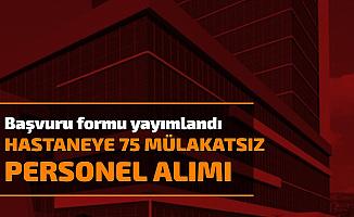 Başvuru Formu Yayımlandı: Adnan Menderes Üniversitesi Hastanesine Mülakatsız 75 Personel Alımı