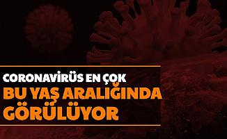 Bilim Kurulu Üyesi Açıkladı: Koronavirüs En Çok Bu Yaş Aralığına Bulaşıyor