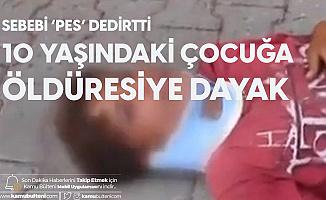 Bu Kadar Olmaz! Bahçesinden Su İçmek İsteyen 10 Yaşındaki Çocuğu Öldüresiye Dövdü
