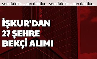 İŞKUR'dan 27 Şehre Bekçi Alımı-İşte Başvuru
