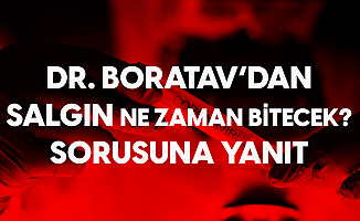 """""""Koronavirüs Ne Zaman Bitecek?"""" Sorusuna Dr. Boratav'dan Yanıt: 3 Yılı Gözden Çıkarın..."""