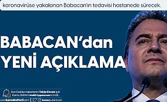 Koronavirüse Yakalanan Ali Babacan'dan Yeni Açıklama: Tedavime Hastanede Devam Edilecek