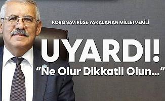 Koronavirüse Yakalanan Konya Milletvekili Fahrettin Yokuş'tan Uyarı: Ne Olur Sizler Çok Dikkatli Olun