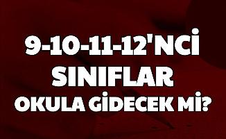 Liseler İçin Okullar Açılacak mı? 9. 10. 11. 12. Sınıflar Okula Gidecek mi?