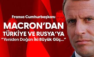 Macron'dan Rusya ve Türkiye'ye : Yeniden Doğan İki Büyük Güç Bitmek Bilmeyen Bir...