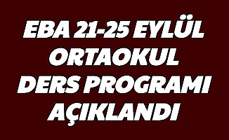 MEB Açıkladı: 21-22-23-24-25 Eylül Ortaokul Ders Programı Açıklandı (5.6.7.8. Sınıflar)