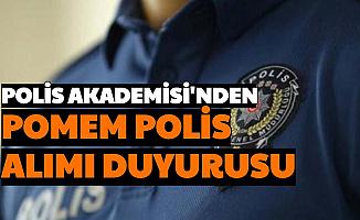 Polis Akademisi'nden POMEM Polis Alımı Duyurusu