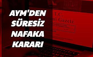 Resmi Gazete'de Yayımlandı: AYM'den Süresiz Nafaka Kararı