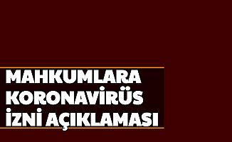 Son Dakika Haberi: CTE'den Mahkumlara Koronavirüs İzni Açıklaması Geldi (İzinler Uzatıldı mı?)