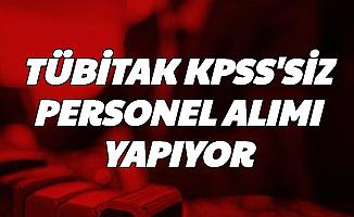 TÜBİTAK, 3 Kadroya KPSS'siz Kamu Personeli Alıyor-İşte İş Başvuru Sayfası