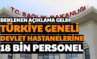 Türkiye Geneli Devlet Hastanelerine 18 Bin Personel Alımı Açıklaması Geldi